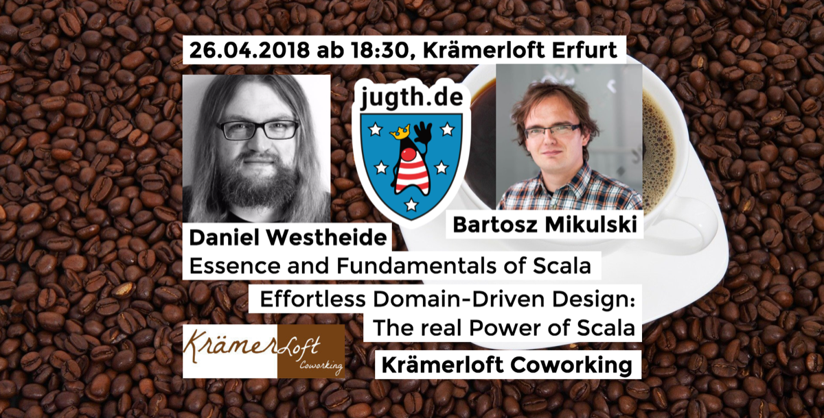 [JUG Thüringen] Effortless Domain-Driven Design - The real Power of Scala
